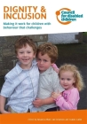 Dignity & Inclusion: Making It Work for Children with Behaviour That Challenges Cover Image