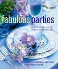 Fabulous Parties: Food and Flowers for Elegant Entertaining Cover Image