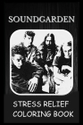 Stress Relief Coloring Book: Colouring Soundgarden Cover Image
