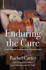 Enduring the Cure: My MS Journey to the Brink of Death and Back Cover Image