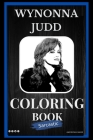 Wynonna Judd Sarcastic Coloring Book: An Adult Coloring Book For Leaving Your Bullsh*t Behind Cover Image