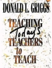 Teaching Today's Teachers to Teach Cover Image
