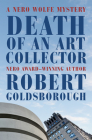Death of an Art Collector: A Nero Wolfe Mystery (Nero Wolfe Mysteries #14) Cover Image