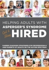 Galley Helping Adults with Asperger's Syndrome Get & Stay Hired: Career Coaching Strategies for Professionals and Parents of Adults on the Autism Spec Cover Image