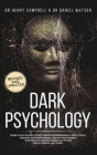 Dark Psychology REVISED AND UPDATED: Guide to the Secrets of Dark Emotional Manipulation, Mind Control, Hypnosis and Brainwashing. Proven Psychologica Cover Image