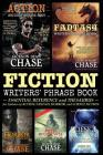 Fiction Writers' Phrase Book: Essential Reference and Thesaurus for Authors of Action, Fantasy, Horror, and Science Fiction Cover Image