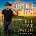True Love Cowboy: A McGrath Novel Cover Image