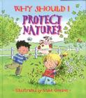 Why Should I Protect Nature? (Paperback) Cover Image