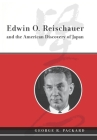 Edwin O. Reischauer and the American Discovery of Japan Cover Image