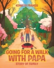 Going For A Walk With Papa: Story Of Family Cover Image