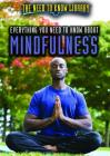 Everything You Need to Know about Mindfulness (Need to Know Library) Cover Image