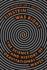 Einstein Was Right: The Science and History of Gravitational Waves Cover Image