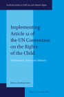 Implementing Article 12 of the Un Convention on the Rights of the Child: Participation, Power and Attitudes (Stockholm Studies in Child Law and Children's Rights #2) Cover Image