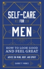 Self-Care for Men: How to Look Good and Feel Great Cover Image
