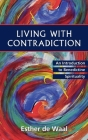 Living with Contradiction: An Introduction to Benedictine Spirituality Cover Image