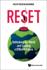 Reset: Rethinking Our World and Creating a Different Future Cover Image
