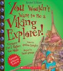 You Wouldn't Want to Be a Viking Explorer! (Revised Edition) (You Wouldn't Want to…: Adventurers and Explorers) Cover Image