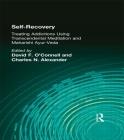 Self-Recovery: Treating Addictions Using Transcendental Meditation and Maharishi Ayur-Veda Cover Image