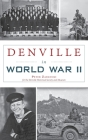 Denville in World War II (Military) Cover Image