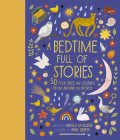 A Bedtime Full of Stories: 50 Folktales and Legends from Around the World (World Full of... #7) Cover Image