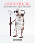 Assembled: Transform Everyday Objects Into Robots Cover Image