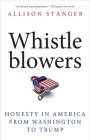 Whistleblowers: Honesty in America from Washington to Trump Cover Image