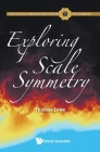 Exploring Scale Symmetry (Fractals and Dynamics in Mathematics #6) Cover Image