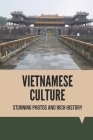 Vietnamese Culture: Stunning Photos And Rich History: Citadel Of Imperial Hue Vietnam Cover Image