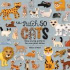 Stitch 50 Cats: Easy Sewing Patterns for Cute Plush Kitties Cover Image