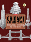 Origami Architecture: Papercraft Models of the World's Most Famous Buildings: Origami Book with 16 Projects & Instructional DVD Cover Image
