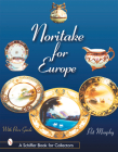 Noritake for Europe (Schiffer Book for Collectors) Cover Image