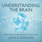 Understanding the Brain: From Cells to Behavior to Cognition Cover Image