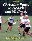 Christian Paths to Health and Wellness Cover Image