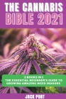 The Cannabis Bible 2021: 2 books in 1: The Essential Beginner's Guide to Growing Amazing Weed Indoors Cover Image