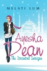 Ayesha Dean - The Istanbul Intrigue Cover Image