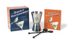 The Tequila Mockingbird Kit: Cocktails with a Literary Twist (RP Minis) Cover Image