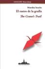 El rastro de la grulla: The Crane's Trail (Bilingual edition) Cover Image