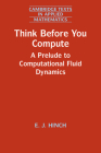 Think Before You Compute (Cambridge Texts in Applied Mathematics #61) Cover Image