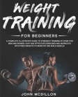 Weight Training for Beginners: A Complete Illustrated Guide to Strenght Training at Home for Men and Women. Easy and Effective Exercises and Workouts Cover Image
