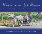 Winterberries and Apple Blossoms: Reflections and Flavors of a Mennonite Year Cover Image