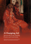 A Changing Art: Nineteenth-Century Painting; Practice and Conservation Cover Image