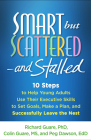 Smart but Scattered--and Stalled: 10 Steps to Help Young Adults Use Their Executive Skills to Set Goals, Make a Plan, and Successfully Leave the Nest Cover Image