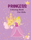 Princess: Coloring Book for Girls, Coloring Book with Princess Cover Image