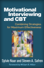Motivational Interviewing and CBT: Combining Strategies for Maximum Effectiveness (Applications of Motivational Interviewing) Cover Image
