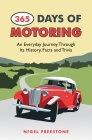 365 Days of Motoring: An Everyday Journey Through Its History, Facts and Trivia Cover Image