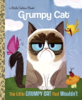 The Little Grumpy Cat that Wouldn't (Grumpy Cat) (Little Golden Book) Cover Image