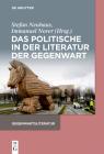 Das Politische in Der Literatur Der Gegenwart Cover Image