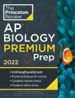 Princeton Review AP Biology Premium Prep, 2022: 6 Practice Tests + Complete Content Review + Strategies & Techniques (College Test Preparation) Cover Image