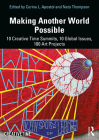 Making Another World Possible: 10 Creative Time Summits, 10 Global Issues, 100 Art Projects Cover Image