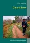 Cruz de Ferro: Steine der Hoffnung auf dem Jakobsweg Cover Image